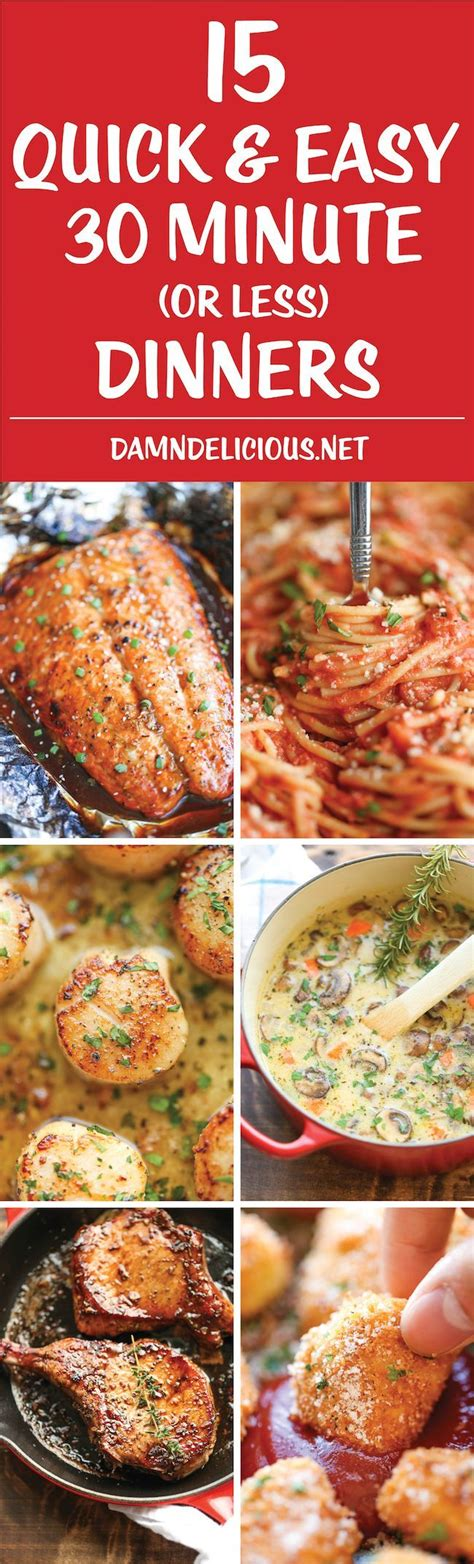 15 quick and easy 30 minute dinners 30 minutes or less