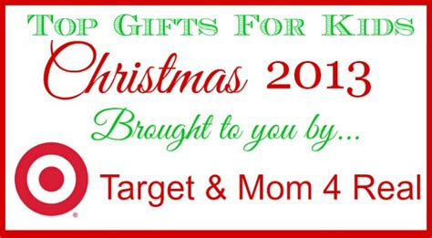 top christmas gifts for kids under 4 top gifts for 2013 my of 4 real