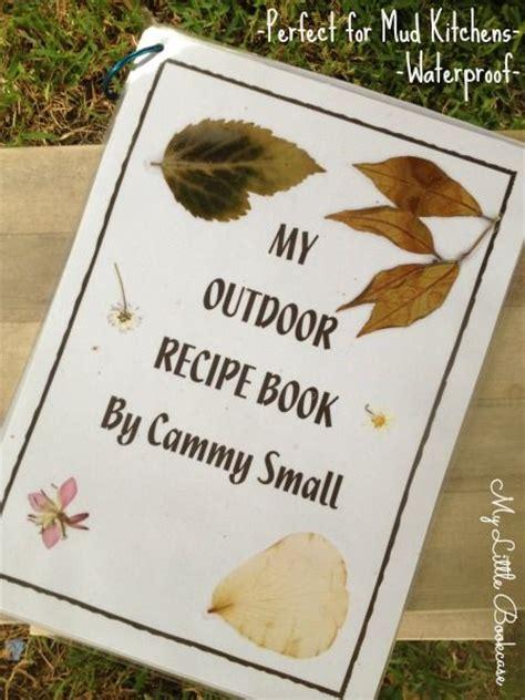 my kitchen book mud kitchen recipe book idea mud kitchen