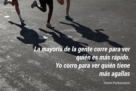 imagenes motivacionales de corredores running 19 frases para correr lo que te propongas el a 241 o