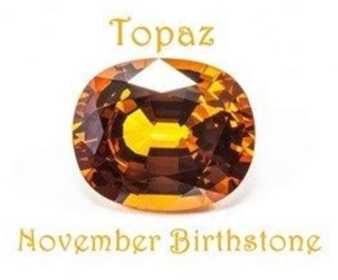 november birthstone name topaz november birthstone meaning