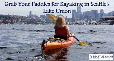 paddle boat rentals seattle grab your paddles for kayaking in seattle s lake union