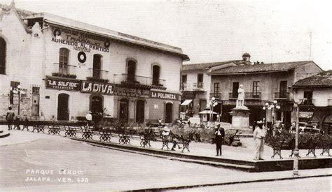 fotos antiguas xalapa un historiador y sus viajes cuando las historias se