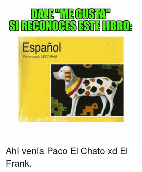 espaol lecturas archives paco el chato funny espanol memes of 2016 on sizzle me gusta