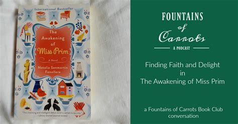 Pdf Awakening Miss Prim Novel by Foc 053 Finding Faith And Delight In The Awakening Of