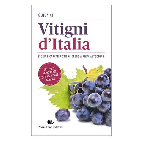 italia la guida 9782067223561 la guida ai vitigni d italia nuova edizione ville casali