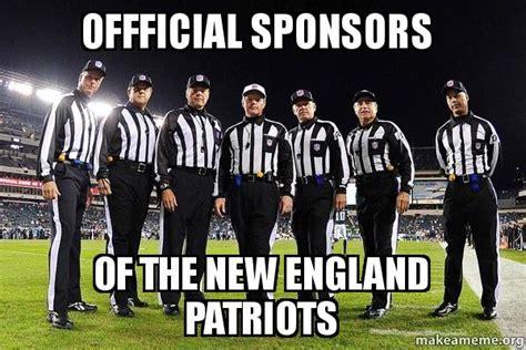 New England Patriots Meme - offficial sponsors of the new england patriots make a meme