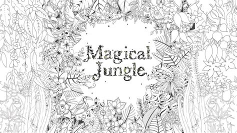 magical jungle an inky 0753557169 magical jungle an inky expedition colouring book youtube