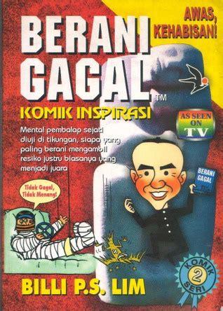 Berani Gagal To Fail Billi Lim berani gagal komik inspirasi by billi p s lim reviews discussion bookclubs lists