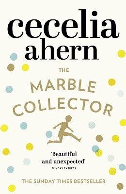 the marble collector the marble collector by cecelia ahern waterstones