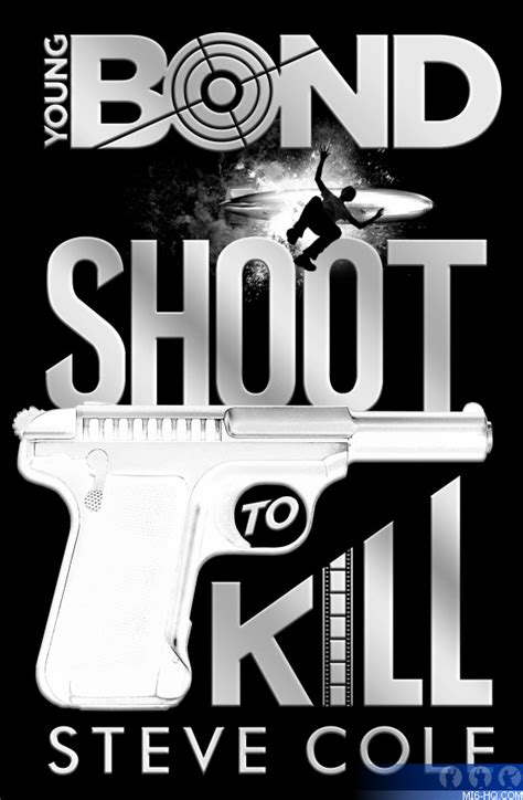 libro young bond shoot to shoot to kill final art mi6 exclusive the upcoming young bond adventure james bond 007