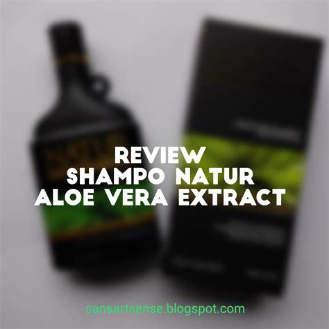 Sho Natur Untuk Ketombe sandraartsense review so natur aloe vera extract