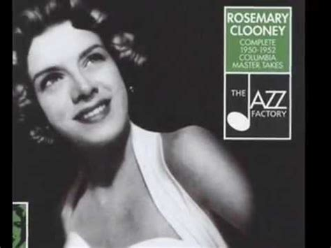 rosemary clooney for the duration rosemary clooney falling in love youtube