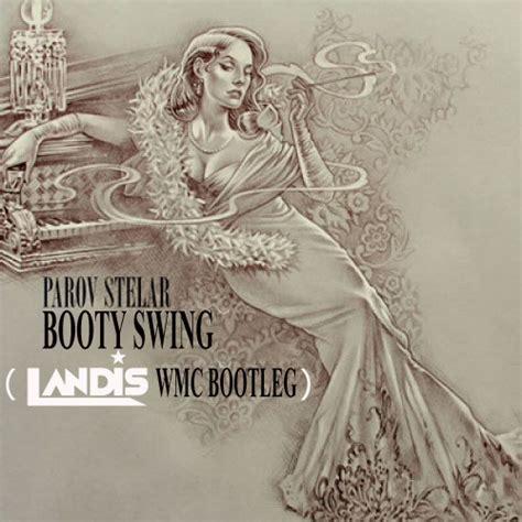 bootie swing parov stelar booty swing landis wmc bootleg dance rebels