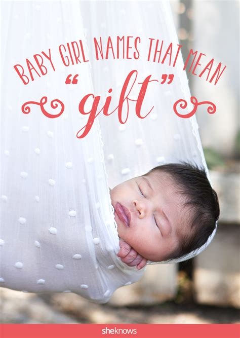 born gifted meaning beautiful baby names for girls that mean gift