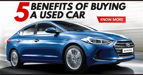 Buying A Used by 5 Benefits Of Buying A Used Car Maxabout News