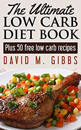 low carb diet low carb diet recipes cookbook for beginners for batch cooking books the ultimate low carb diet book plus 50 free low carb