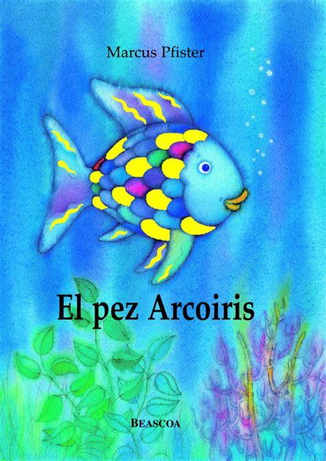 libro el pez arco iris un peque 241 o mundo de colores