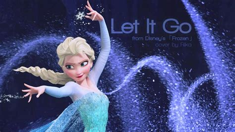 let it go disney s frozen let it go fancover rika ver youtube