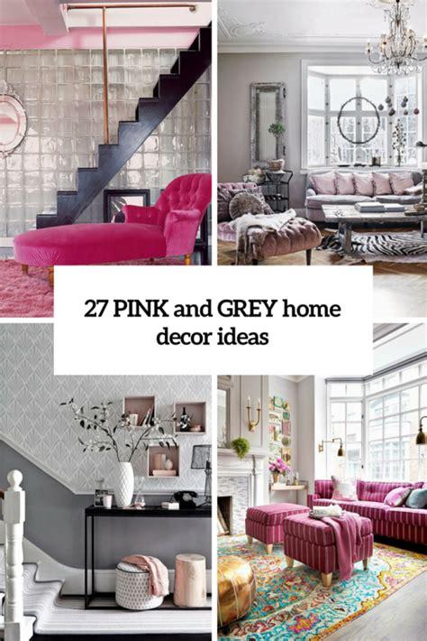 grey home decor metallic grey and pink 27 trendy home decor ideas digsdigs