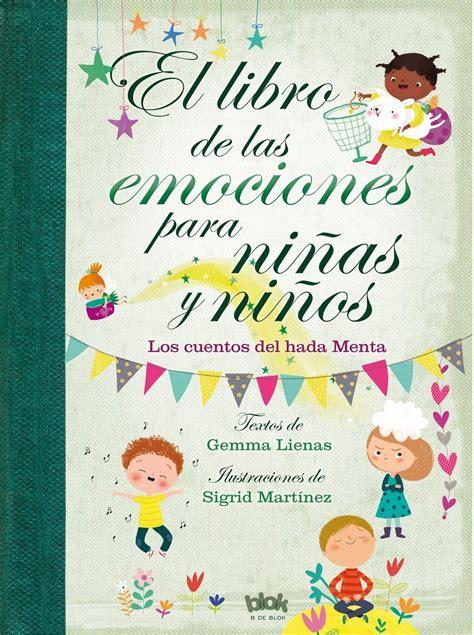 descargar pdf cuentos para educar ninos felices libro de texto el libro de las emociones para ni 241 as y ni 241 os quot los cuentos del hada menta quot lienas gemma b de