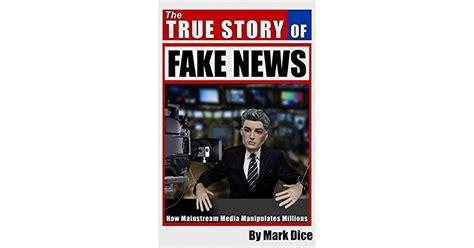 true story of the true story of news how mainstream media
