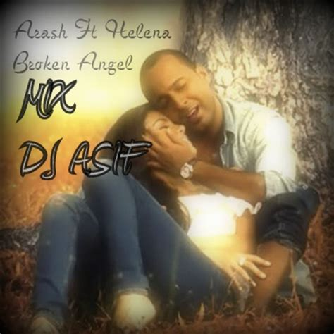 download mp3 dj remix broken angel broken angel arash ft helena dj asif by dj asif hulkshare