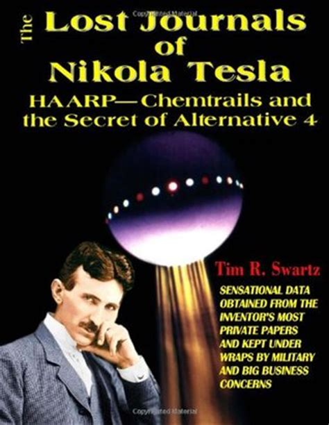 nikola tesla biography reviews the lost journals of nikola tesla haarp chemtrails and