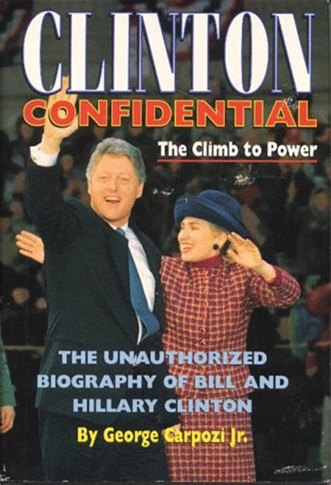 hillary clinton unauthorized biography clinton confidential the climb to power the