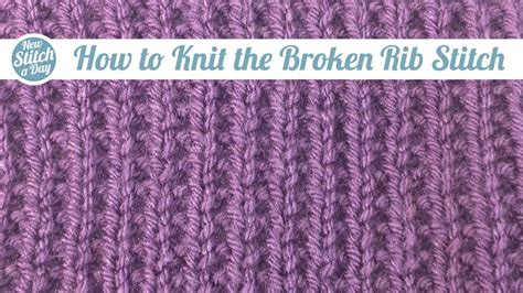how to rib stitch knit the broken rib stitch knitting stitch 165 new