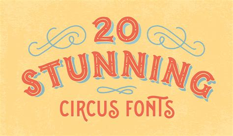 20 Stunning Circus Fonts to Design Labels, Signs, and