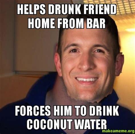 Drunk Friend Memes - drunk friends meme memes