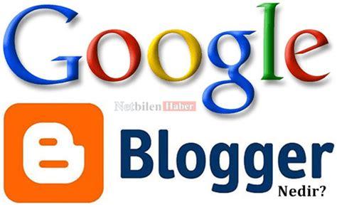 blogger ne demek blogger nedir blogger ne demek blogspot netbilen haber