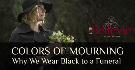 funeral colors why we wear black to a funeral funeral attire