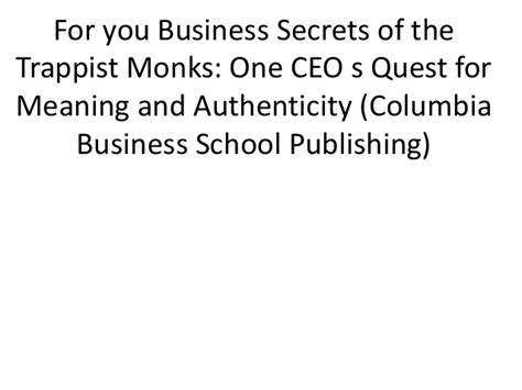 Columbia Mba Meaning by For You Business Secrets Of The Trappist Monks One Ceo S