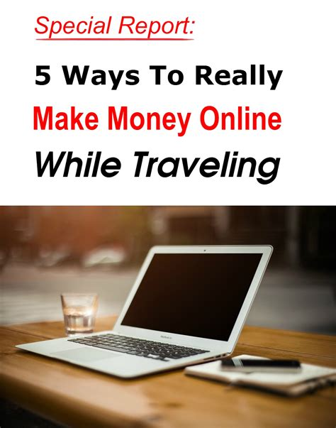 How To Really Make Money Online 2015 - free report 5 ways to really make money online while traveling holiday bays