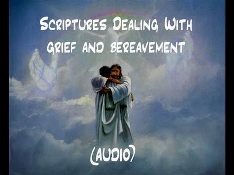 scriptures for comforting the bereaved scriptures for those dealing with grief and bereavement