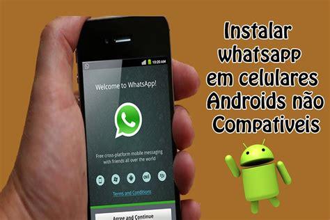tutorial como instalar o whatsapp como instalar whatsapp em celulares android n 227 o