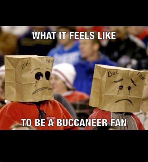 Ta Bay Buccaneers Memes - 22 meme internet what it feels like to be a buccaneer fan