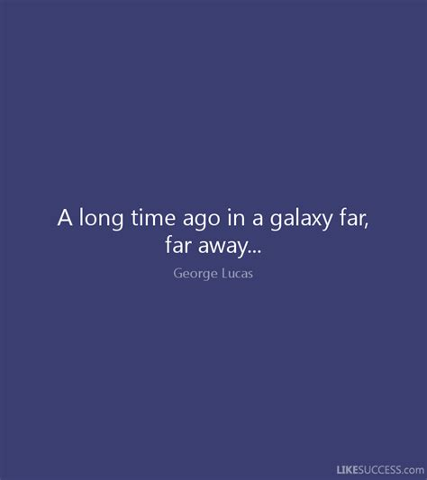 a time ago in a a time ago in a galaxy far far awa by george lucas