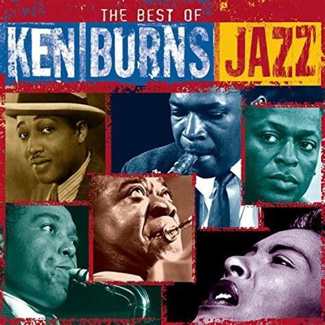 best of jazz the best of ken burns jazz various artists songs