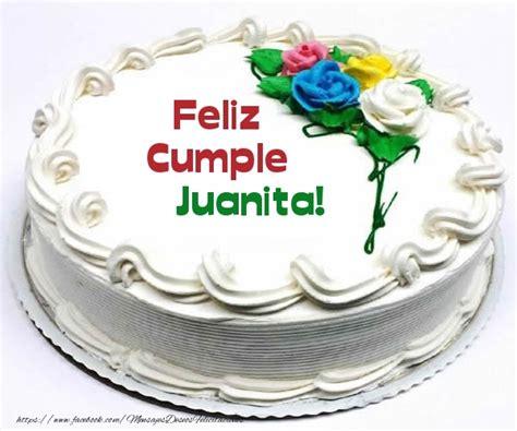 imagenes de feliz cumpleaños juanita juanita felicitaciones de cumplea 241 os
