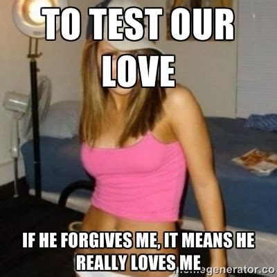 Girlfriend Cheating Meme - my friends gf response when asked why she cheated on him