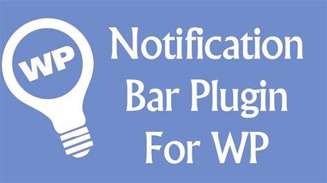 wordpress top bar plugin best wordpress notification bar plugin how to use it
