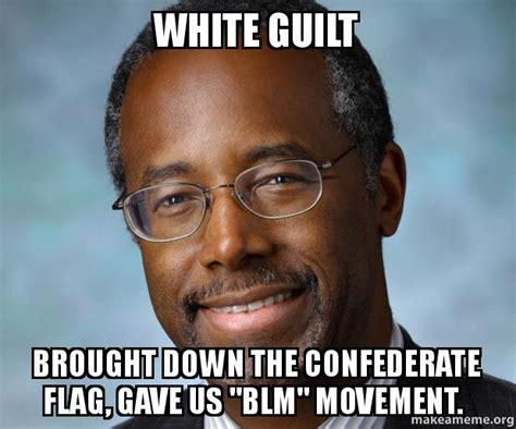White Guilt Meme - white guilt brought down the confederate flag gave us