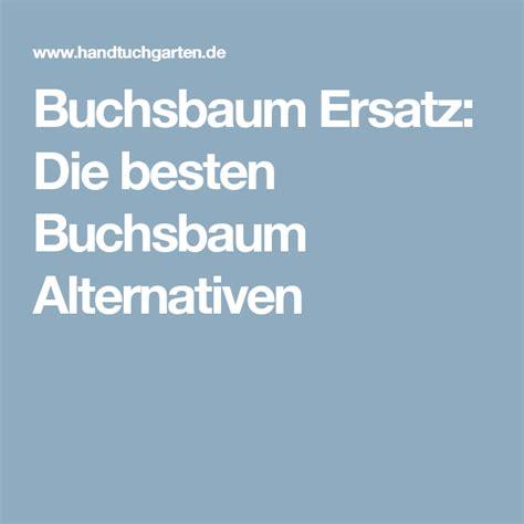 Buchsbaum Alternative by Buchsbaum Ersatz Die Besten Buchsbaum Alternativen