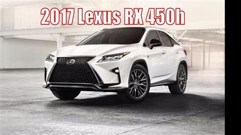 lexus suv rx 2017 2017 lexus rx 450h lexus rx suv 2017 review sport