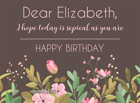 elizabeth flowers birthday  happy birthday