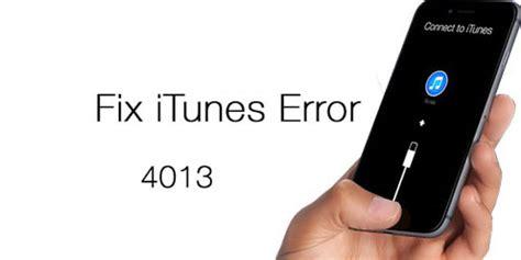 7 ways to fix iphone error 4013 or itunes error 4013 dr fone