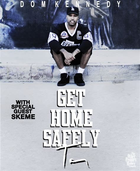 missinfo tv 187 dom kennedy announces get home safely tour